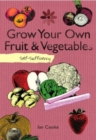 Self-Sufficiency: Grow Your Own Fruit and Vegetables - eBook