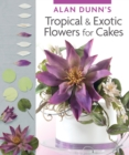 Alan Dunn's Tropical & Exotic Flowers for Cakes - Book