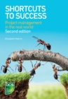 Shortcuts to success : Project management in the real world - Book