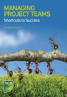 Managing Project Teams : Shortcuts to success - eBook