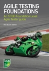Agile Testing Foundations : An ISTQB Foundation Level Agile Tester guide - Book