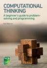 Computational Thinking : A beginner's guide to problem-solving and programming - Book