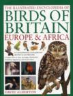 Illustrated Encyclopedia of Birds of Britain, Europe & Africa - Book