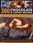 300 Chocolate & Coffee Recipes - Book
