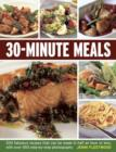 30-minute Meals : 200 Fabulous Recipes That Can be Made in Half an Hour or Less, with Over 550 Step-by-step Photographs - Book