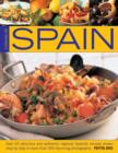 Cooking of Spain : Over 65 Delicious and Authentic Regional Spanish Recipes Shown in 300 Step-by-step Photographs - Book