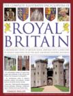 The Illustrated Encyclopedia of Royal Britain : A Magnificent Study of Britain's Royal Heritage with a Directory of Royalty and Over 120 of the Most Important Historic Buildings - Book