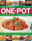 The Ultimate One-pot Cookbook : More Than 180 Simply Delicious One-pot, Stove-top and Clay-pot Casseroles, Stews, Roasts, Tangines and Mouthwatering Puddings - Book
