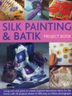 Silk Painting & Batik Project Book - Book