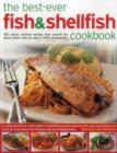 The Best-Ever Fish & Shellfish Cookbook : 320 Classic Seafood Recipes from Around the World Shown Step by Step in 1500 Photographs - Book