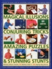 Magical Illusions, Conjuring Tricks, Amazing Puzzles & Stunning Stunts - Book