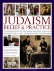 Judaism: Belief & Practice : An Introduction to the Jewish Religion, Faith and Traditions, Including 300 Paintings and Photographs - Book