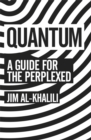 Quantum : A Guide For The Perplexed - Book