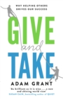 Give and Take : Why Helping Others Drives Our Success - Book