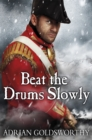 Beat the Drums Slowly - Book