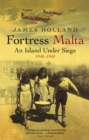 Fortress Malta : An Island Under Siege 1940-1943 - eBook