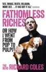 Fathomless Riches : Or How I Went From Pop to Pulpit - Book