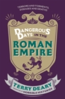 Dangerous Days in the Roman Empire : Terrors and Torments, Diseases and Deaths - Book