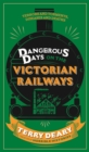 Dangerous Days on the Victorian Railways : Feuds, Frauds, Robberies and Riots - Book
