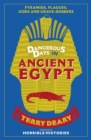 Dangerous Days in Ancient Egypt : Pyramids, Plagues, Gods and Grave-Robbers - Book
