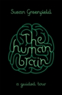 The Human Brain : A Guided Tour - Book