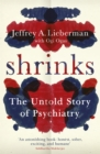 Shrinks : The Untold Story of Psychiatry - Book