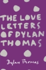The Love Letters of Dylan Thomas - Book