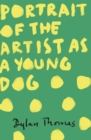 Portrait Of The Artist As A Young Dog - Book
