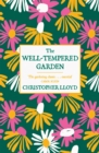 The Well-Tempered Garden : The Timeless Classic That No Gardener Should Be Without - Book