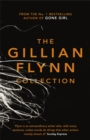 The Gillian Flynn Collection : Sharp Objects, Dark Places, Gone Girl - eBook