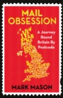 Mail Obsession : A Journey Round Britain by Postcode - Book
