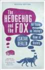The Hedgehog And The Fox : An Essay on Tolstoy's View of History - eBook
