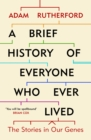 A Brief History of Everyone Who Ever Lived : The Stories in Our Genes - Book