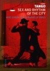 Tango : Sex and Rhythm of the City - eBook