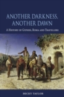 Another Darkness, Another Dawn : A History of Gypsies, Roma and Travellers - Book