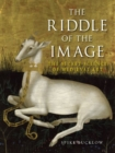 The Riddle of the Image : The Secret Science of Medieval Art - Book