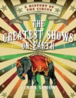 Greatest Shows on Earth : A History of the Circus - Book