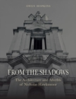 From the Shadows : The Architecture and Afterlife of Nicholas Hawksmoor - Book