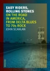 Easy Riders, Rolling Stones : On the Road in America, from Delta Blues to 70s Rock - Book