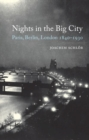 Nights in the Big City : Paris, Berlin, London, 1840-1930 - Book