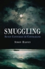 Smuggling : Seven Centuries of Contraband - Book