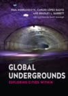 Global Undergrounds : Exploring Cities Within - eBook