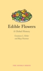 Edible Flowers : A Global History - Book