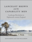 Lancelot Brown and the Capability Men : Landscape Revolution in Eighteenth-Century England - Book