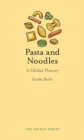 Pasta and Noodles : A Global History - Book