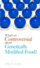What's So Controversial About Genetically Modified Food? - Book