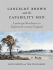 Lancelot Brown and the Capability Men : Landscape Revolution in Eighteenth-century England - eBook