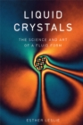 Liquid Crystals : The Science and Art of a Fluid Form - eBook