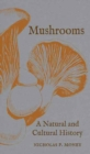 Mushrooms : A Natural and Cultural History - Book