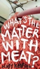 What's the Matter with Meat? - Book